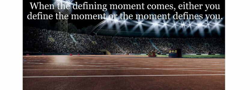 THE DEFINING MOMENT